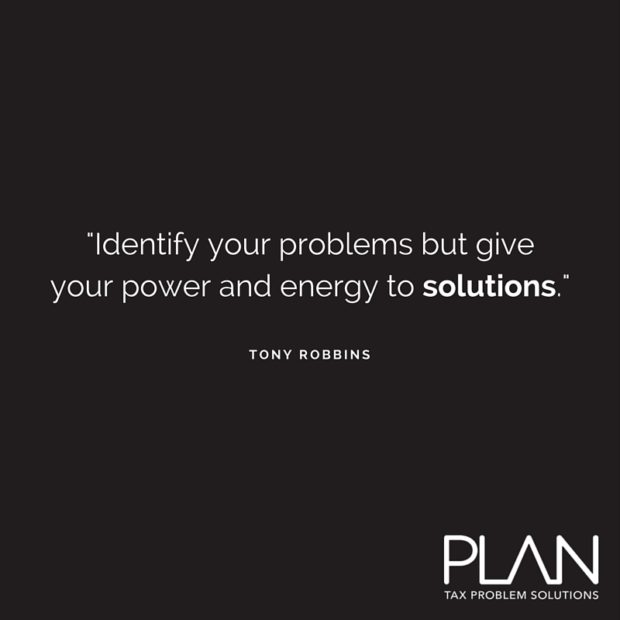 -Identify your problems but give your power and energy to solutions.